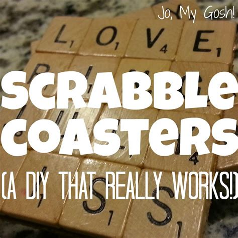 scrabble jo scrabble coasters a diy that really works