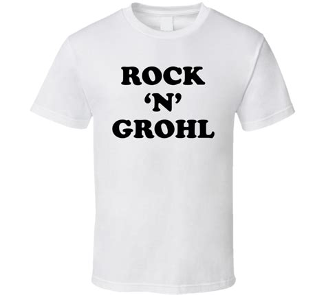 T Shirt Dave Grohl rock n grohl dave grohl foo fighters inspired black