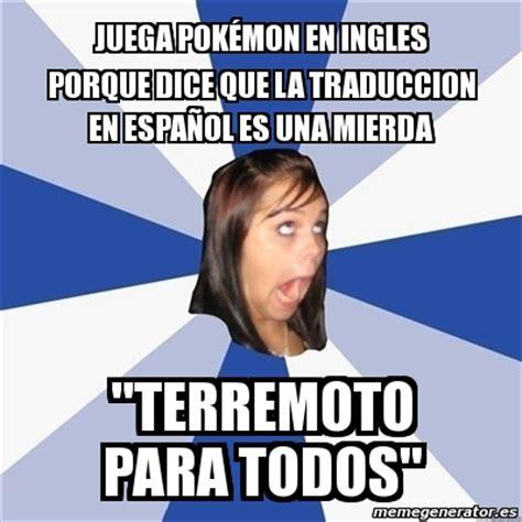 Pokemon Memes En Espaã Ol - meme annoying facebook girl juega pok 233 mon en ingles