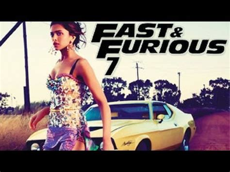 fast and furious 8 deepika deepika padukone fast furious 7 first look youtube