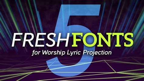 Ordinary Upbeat Worship Songs For Church #4: Five-fresh-fonts-for-worship-lyric-projection.jpg