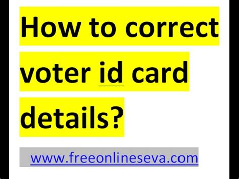 how to make my voter id card how to correct update or change the details of voter id