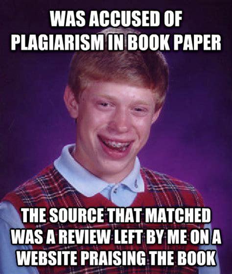 Plagiarism Meme - livememe com bad luck brian