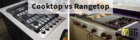 cooktop vs rangetop cooktop vs rangetop what is the difference between a