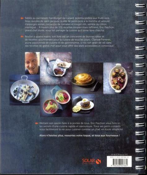 2035955807 un chef dans ma cuisine livre un chef dans ma cuisine 201 ric frechon 201 ric