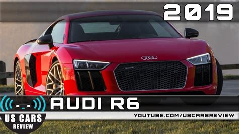 Audi R6 Price by 2019 Audi R6 Review
