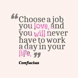 Love Your Job Quotes by 30 Famous Confucius Quotes On Life Wisdom And Success