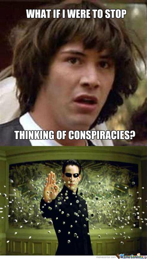 Neo Memes - conspiracy neo by mlivingstonfree meme center