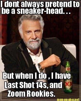 Sneaker Head Memes - sneakerhead gallery 25 hilarious sneaker memes complex