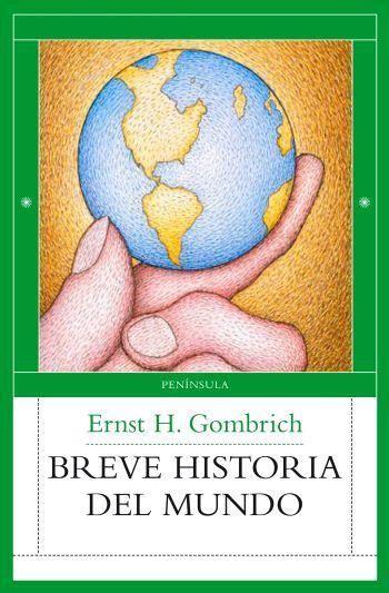 libro breve historia del mundo breve historia del mundo gombrich ernst h sinopsis