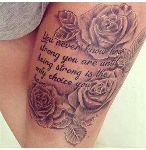 tattoo quotes for rose tattoo roses quote next tattoo tattoo thightattoo thigh