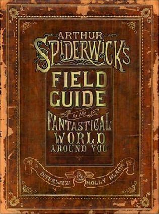 quot arthur spiderwick s field guide to the fantastical world around you quot a book in the spiderwick
