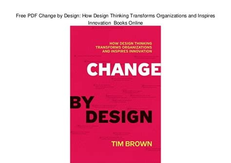 design thinking book pdf free pdf change by design how design thinking transforms