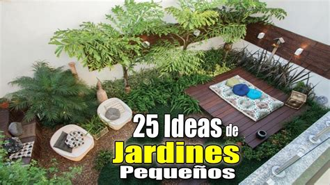 videos de como decorar el jardin 25 ideas de jardines peque 209 os como decorar un jard 205 n