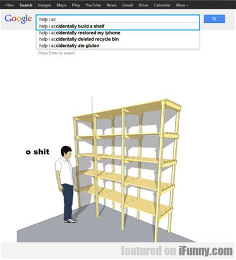 help i accidentally build a shelf ifunny