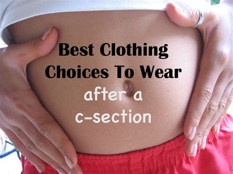 can you request ac section 16 clothing choices to wear after a c section postpartum