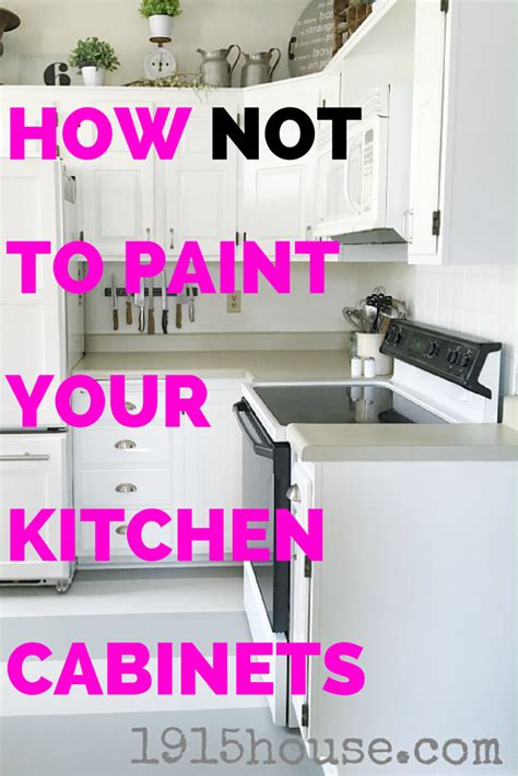 How Not To Paint Kitchen How Not To Paint Your Kitchen Cabinets 1915 House