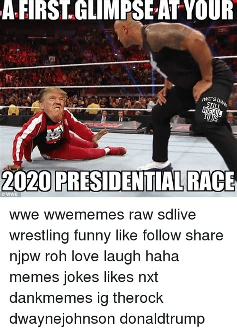 Wwe Wrestling Memes - a firstglimpse at your still 2020 presidentialrace wwe