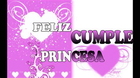 imagenes feliz cumpleaños mi princesa rap rom 225 ntico feliz cumplea 241 os princesa y o n t r a