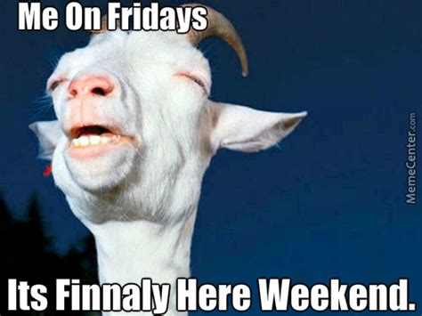 Meme Weekend - its the weekend by queenofmemes meme center