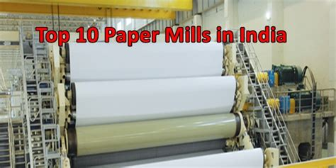 Paper Companies In India - list of top 10 paper mills or paper manufacturing