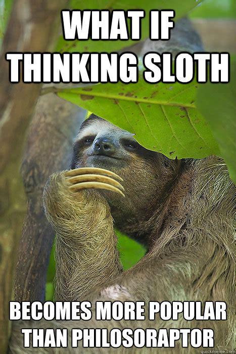 Make A Sloth Meme - happy birthday claudia said scheming sloth philososloth