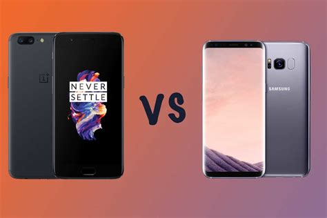 one plus one phone oneplus 5 vs samsung galaxy s8 comparison who is the