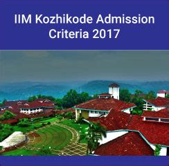 Calicut Mba Entrance 2017 by Iim Kozhikode Pgp Admission Criteria 2017 19