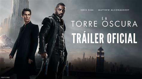 la torre oscura 6 la torre oscura tr 225 iler oficial 2 en espa 241 ol hd ya en cines youtube