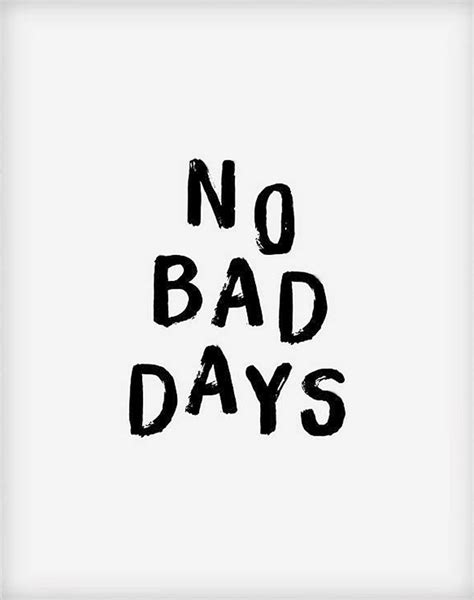 No Bad Days by Bubby And Bean Living Creatively No Bad Days