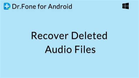 dr fone for android dr fone for android recover deleted and audio files