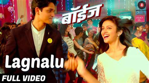 film 2017 song lagnalu full video song boyz 2017 marathi movie star