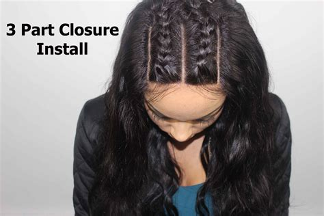 hair braid for a closure how to install a 3 part closure braid pattern youtube