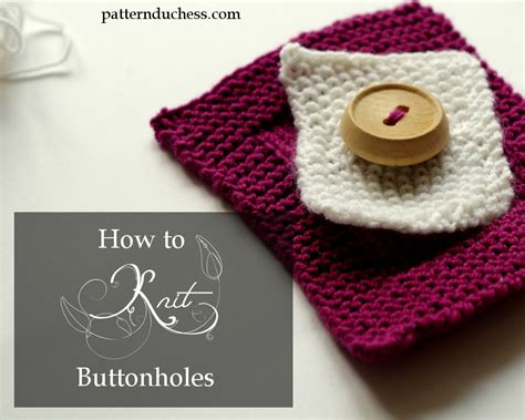 how to make button holes when knitting how to knit a buttonhole pattern duchess