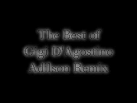 gigi d agostino best of the best of gigi d agostino megamix