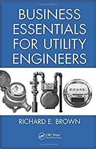 business essentials for utility engineers richard e