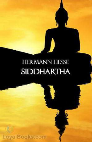 themes in the book siddhartha siddhartha by hermann hesse free at loyal books