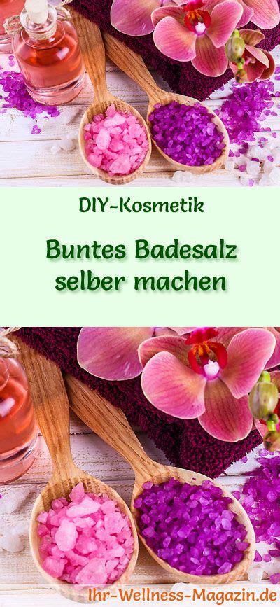 Salz Selbst Herstellen 5487 by Buntes Badesalz Selber Machen Diy Rezept Selbst Machen