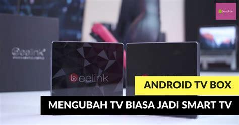 Dan Spesifikasi Android Tv Box mengubah tv biasa menjadi smart tv dengan tv box android