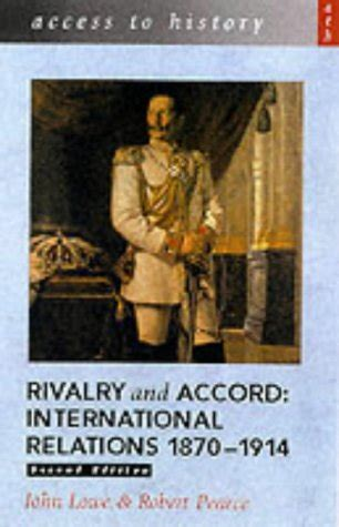 the accord books rivalry and accord international relations 1870 1914 by