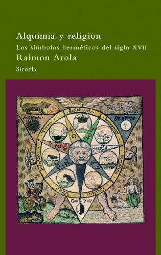 alquimia y religi 243 n los s 237 mbolos herm 233 ticos del siglo xvi 24 990 en mercado libre