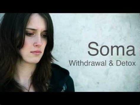 Soma Detox by 36 Best Images About Withdrawal Detox On