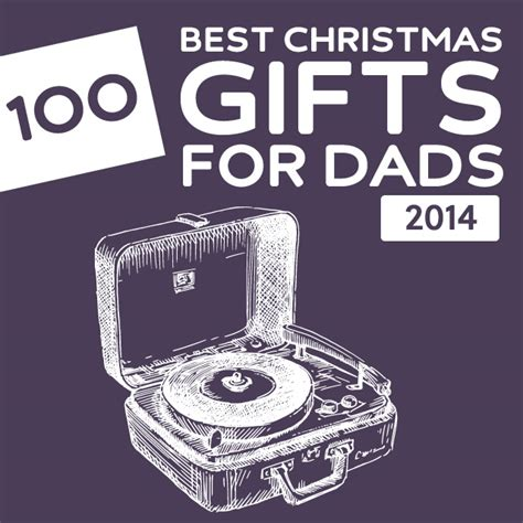 100 best christmas gifts for dads of 2014 these are some