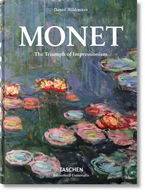 monet taschen basic art 382289317x monet the triumph of impressionism bibliotheca universalis taschen books
