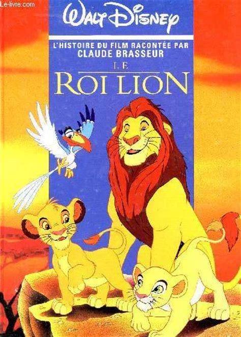film lion roi le roi lion l histiore du film raconte par claude