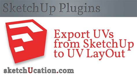 uv layout sketchup sketchup plugin tutorial sketchup to uv layout youtube