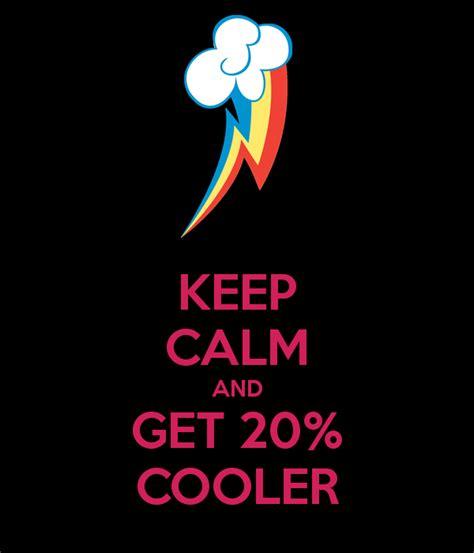 20 Cooler Meme - keep calm and get 20 cooler by otterfeelings on deviantart