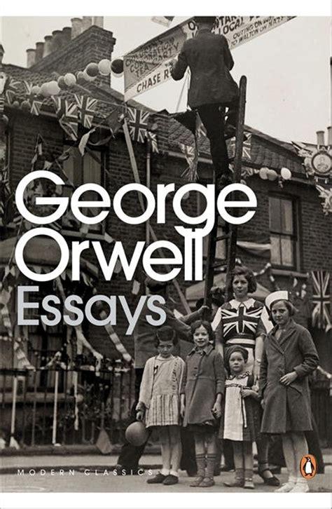 George Orwell Essays Penguin Modern Classics by George Orwell Essays Penguin Books Australia