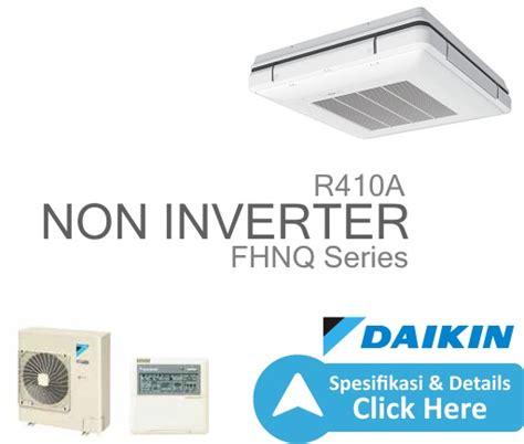 Ac Daikin Low Watt 1 2pk ac ceiling non inverter r410a 1 1 2pk wl dealer resmi ac