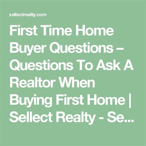 what questions to ask when buying a house first time home buyer questions questions to ask a